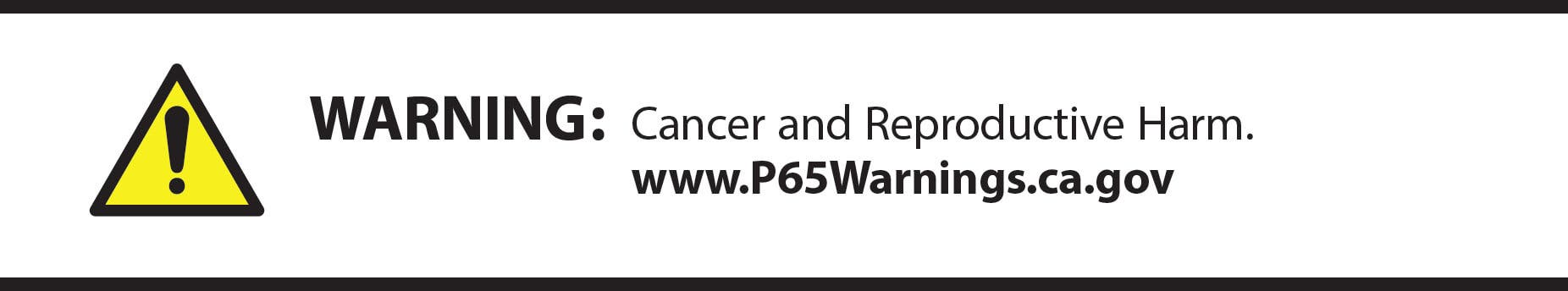 Warning: This product can expose you to a chemical, which can cause cancer and reproductive harm. For more information go to www.p65warning.ca.gov